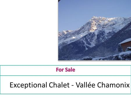 Exceptional Chalet - Vallée Chamonix. In a beautiful location devoted to Ski, Mountaineering, Walks and Nature.