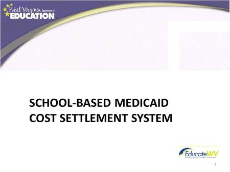 SCHOOL-BASED MEDICAID COST SETTLEMENT SYSTEM 1. Medicaid Administrative Claiming (MAC) All Direct and Administrative staff Fee For Service (PT, OT, Speech,