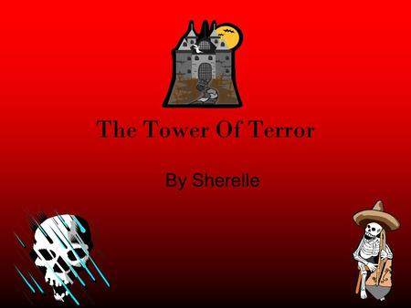 The Tower Of Terror By Sherelle. 1. Introduction You and your sister are walking through the wood. As you go further on, you see a tower. The tower is.