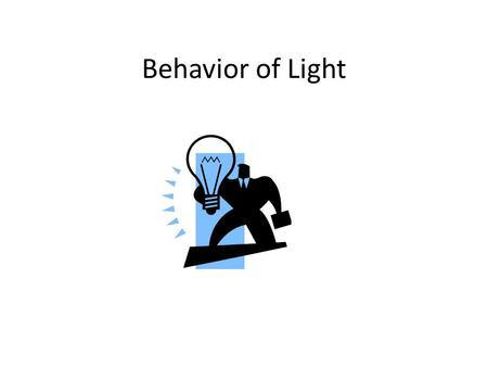 Behavior of Light.