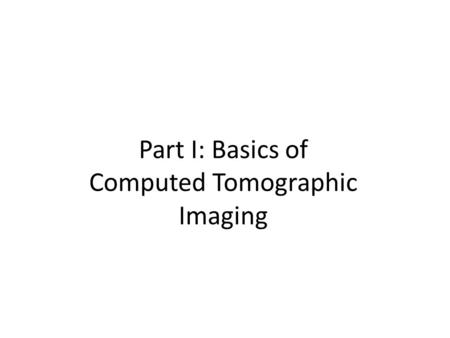 Computed Tomographic Imaging