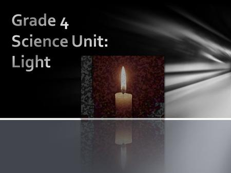 Topic: Human-made sources of light 5 E's: Engage and Explain Description: In this lesson, Students will be discussing and identifying the different.