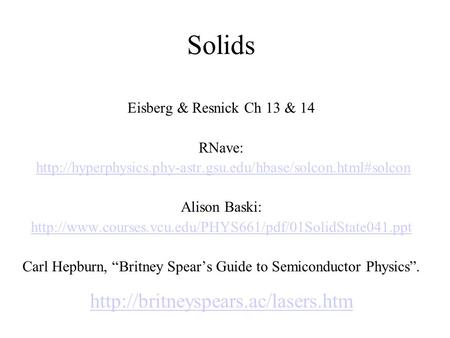 Solids Eisberg & Resnick Ch 13 & 14 RNave:  Alison Baski: