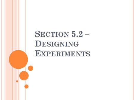 Section 5.2 – Designing Experiments