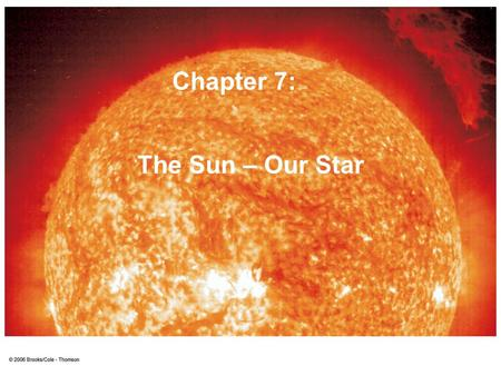The Sun – Our Star Chapter 7:. General Properties Average star Absolute visual magnitude = 4.83 (magnitude if it were at a distance of 32.6 light years)