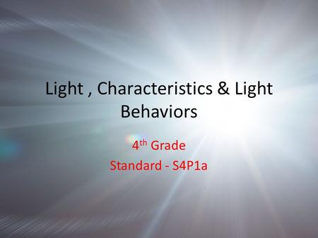 Light , Characteristics & Light Behaviors