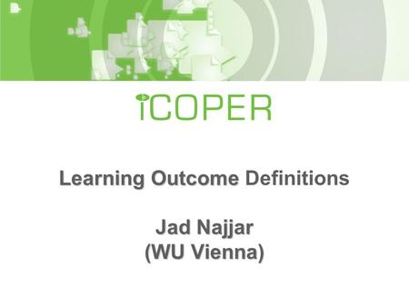 Learning Outcome Jad Najjar (WU Vienna) Learning Outcome Definitions Jad Najjar (WU Vienna)