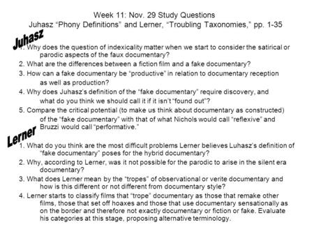 "Week 11: Nov. 29 Study Questions Juhasz ""Phony Definitions"" and Lerner, ""Troubling Taxonomies,"" pp. 1-35 1. Why does the question of indexicality matter."