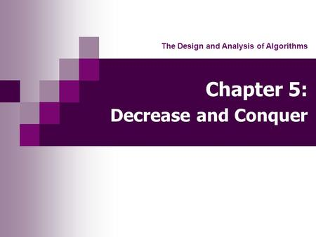 Chapter 5: Decrease and Conquer