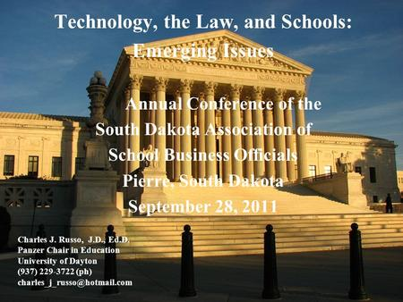 ‏ Technology, the Law, and Schools: Emerging Issues Annual Conference of the South Dakota Association of School Business Officials Pierre, South Dakota.