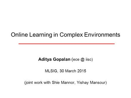 Online Learning in Complex Environments