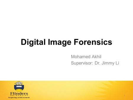 Digital Image Forensics Mohamed Akhil Supervisor: Dr. Jimmy Li 1.