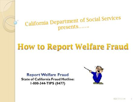 California Department of Social Services presents……. 1REV 7/11/14.