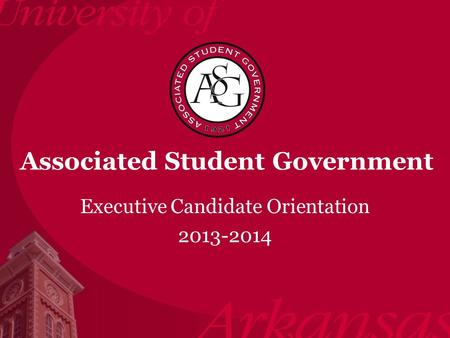 Associated Student Government Executive Candidate Orientation 2013-2014.