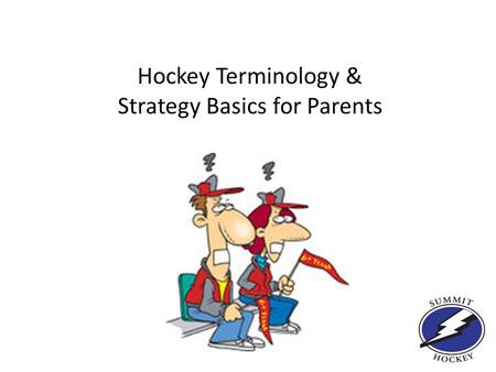Hockey Terminology & Strategy Basics for Parents.