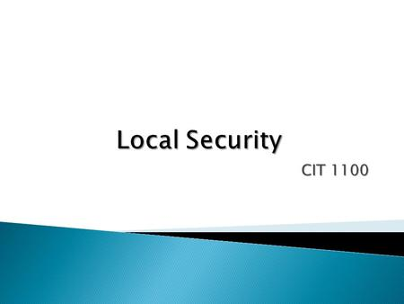 CIT 1100. In this chapter you will learn how to:  Explain the threats to your computers and data  Describe key security concepts and technologies.