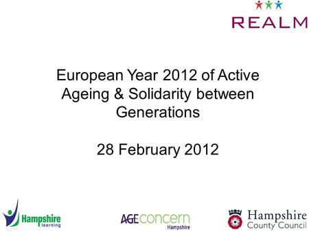 European Year 2012 of Active Ageing & Solidarity between Generations 28 February 2012.