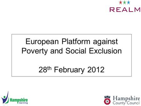 European Platform against Poverty and Social Exclusion 28 th February 2012.