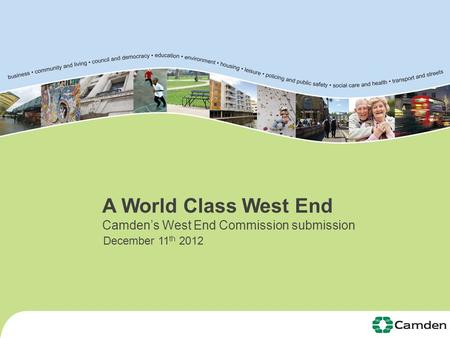 A World Class West End Camden's West End Commission submission December 11 th 2012.