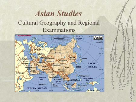 Asian Studies Cultural Geography and Regional Examinations.
