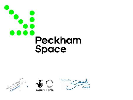 Introduction www.peckhamspace.com Peckham Space marks the start of a new partnership between Camberwell College of Arts, University of the Arts London.