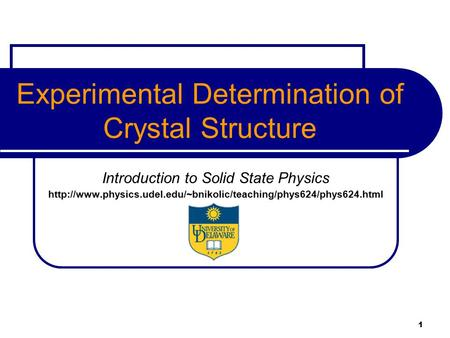1 Experimental Determination of Crystal Structure Introduction to Solid State Physics