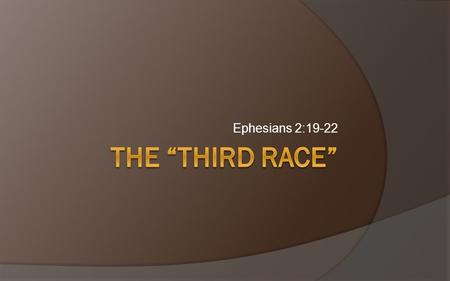 Ephesians 2:19-22. The Two Realms Jesus Christ PEACESignificant Eph. 2:2 you formerly walked according to the course of this world…
