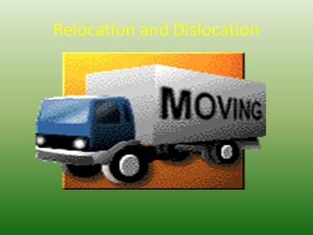 Relocation and Dislocation