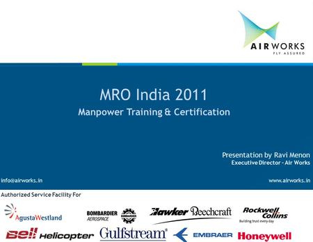 ©2010. Strictly private and confidential MRO India 2011 Manpower Training & Certification  Presentation by Ravi Menon Executive.