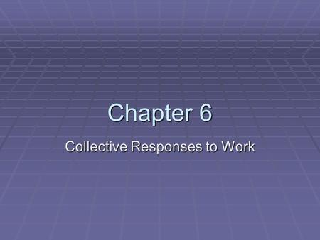 Collective Responses to Work