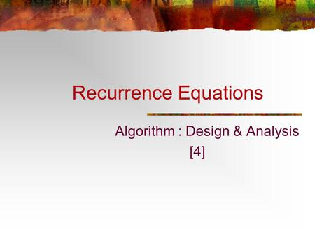Recurrence Equations Algorithm : Design & Analysis [4]
