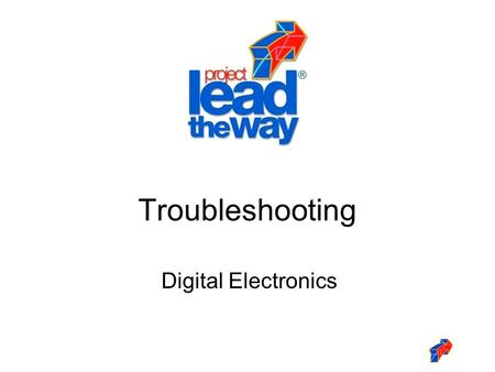 Digital Electronics Troubleshooting. 2 This presentation will Define troubleshooting. Introduce the types of errors that may require troubleshooting.