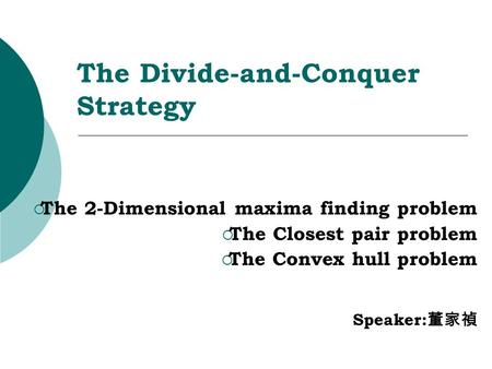 The Divide-and-Conquer Strategy