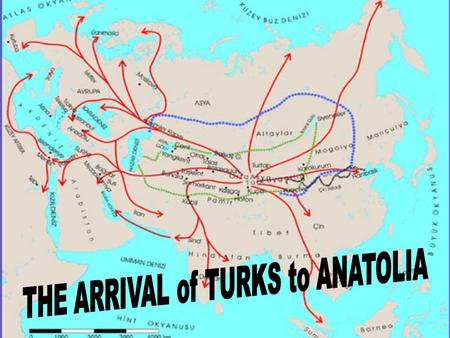THE ARRIVAL of TURKS to ANATOLIA