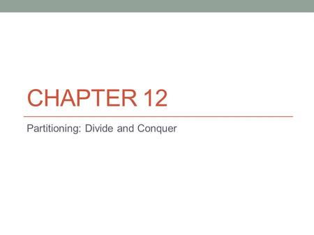 CHAPTER 12 Partitioning: Divide and Conquer. Partitioning Introduction Partitioning lets you create a logical table or index that consists of separate.