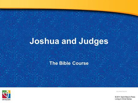 Joshua and Judges The Bible Course Document#: TX001078.