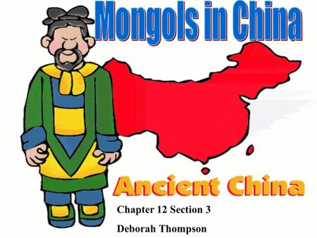 Chapter 12 Section 3 Deborah Thompson. Mongol soldiers used silk clothes instead of heavy armor in battle. When a soldier was hit with an arrow, the.