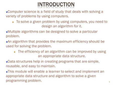 Computer science is a field of study that deals with solving a variety of problems by using computers. To solve a given problem by using computers, you.