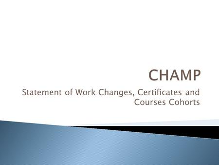 Statement of Work Changes, Certificates and Courses Cohorts.