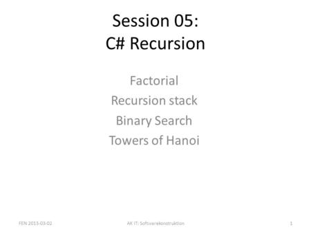 Factorial Recursion stack Binary Search Towers of Hanoi