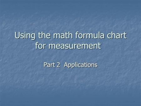 Using the math formula chart for measurement Part 2 Applications.
