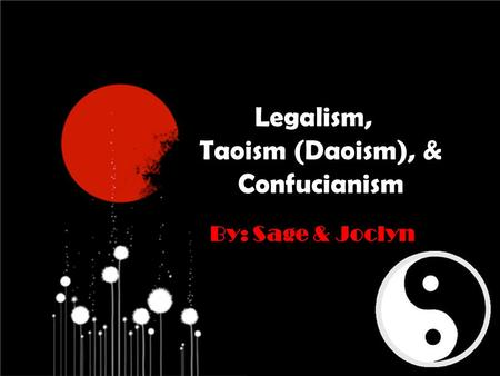 philosophical traditions confucianism daoism legalism Philosophy 160: philosophy east and west  introduction to some of the major philosophical traditions of asia: confucianism, daoism,  discussion of legalism.
