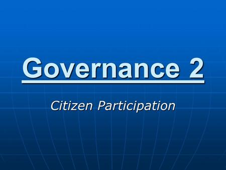 Governance 2 Citizen Participation. SSsCG4: The student will compare and contrast various forms of government. SSsCG4: The student will compare and contrast.