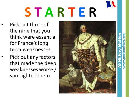 AS History Matters www.pastmatters.org AS History Matters www.pastmatters.org S T A R T E R Pick out three of the nine that you think were essential for.