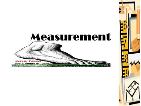 Measurement.