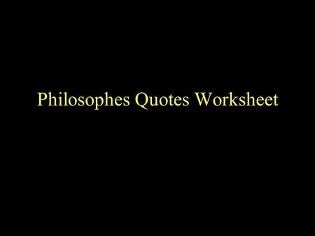 "Philosophes Quotes Worksheet. 1) ""I don't trust the people to do what is best for them. Granted, I want to bring some kind of order to their lives, but."
