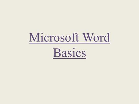 Microsoft Word Basics. Introduction to Microsoft Word Microsoft Word is a word processor designed by Microsoft. A word processor is a computer application.