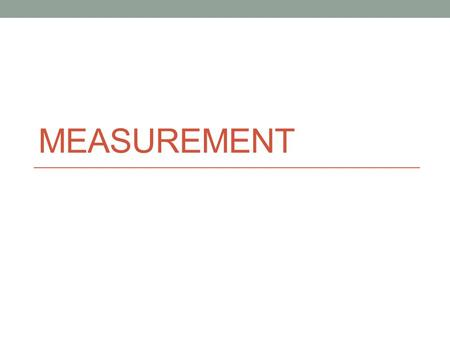 MEASUREMENT. MEASURING TOOLS RULER DIAL CALIPER VERNIER CALIPER OUTSIDE MICROMETER DEPTH MICROMETER INSIDE MICROMETER INDIRECT MEASUREMENT HEIGHT GUAGE.