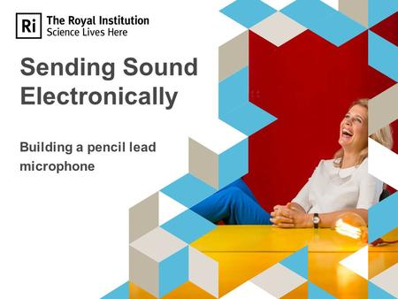 Sending Sound Electronically Building a pencil lead microphone.