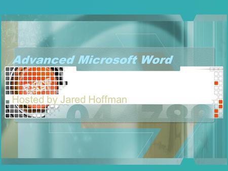Advanced Microsoft Word Hosted by Jared Hoffman Topics Keyboard Shortcuts Customizing Toolbars and Menus Auto Format & Auto Correct Tabs Inserting Pictures.